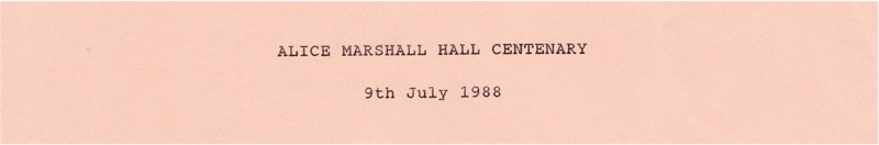July 9 1988 Alice Marshall Hall Centenary.